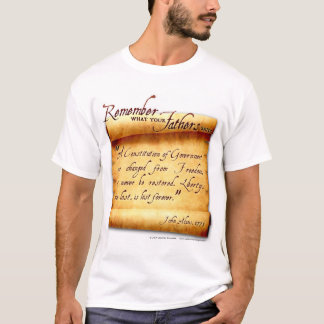 Remember What Your Fathers Said: John Adams T-Shirt