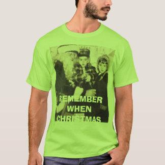 REMEMBER WHEN CHRISTMAS T-Shirt