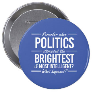 Remember When Politics Attracted the Brightest - W Button