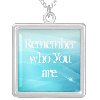 Remember who you are. square pendant necklace