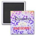 Remember You Are Awesome Flowers Design Magnet