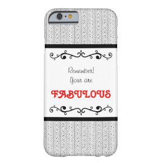 Remember you are fabulous barely there iPhone 6 case