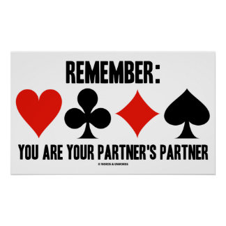Remember: You Are Your Partner's Partner (Bridge) Poster