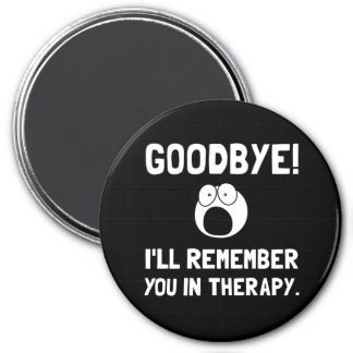 Remember You In Therapy 3 Inch Round Magnet