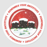 Remember Your Ancestors Snow Globe Round Stickers