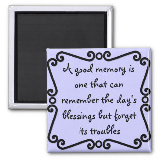 Remember your blessings, not your troubles magnet
