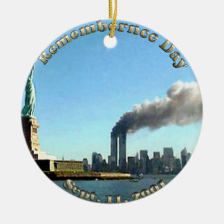 Rememberance Day 911 Sept. 11, 2001 Ceramic Ornament