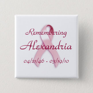 """""""Remembering ____"""" Breast Cancer Awareness Button"""