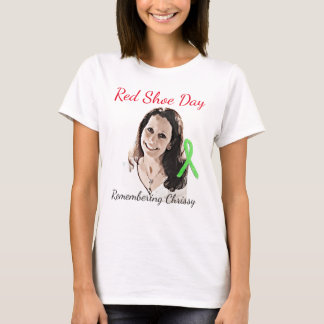 Remembering Chrissy for  Red Shoe Day T-Shirt