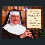 "REMEMBERING MOTHER ANGELICA. PHOTO PRINT<br><div class=""desc"">WE ARE ALL CALLED TO BE GREAT SAINTS,  DON&#39;T MISS THE OPPORTUNITY !</div>"