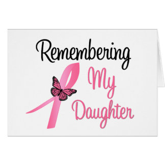 Remembering My Daughter - Breast Cancer Awareness Card