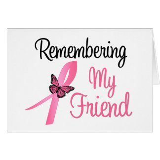 Remembering My Friend - Breast Cancer Awareness Card