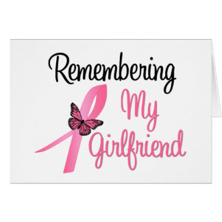 Remembering My Girlfriend - Breast Cancer Greeting Card