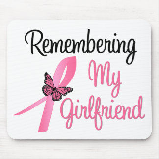 Remembering My Girlfriend - Breast Cancer Mouse Pad