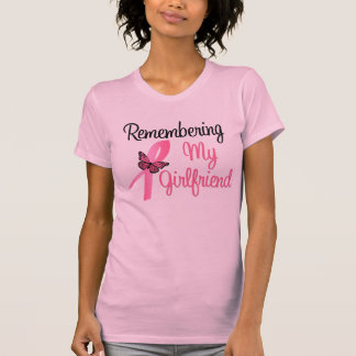 Remembering My Girlfriend - Breast Cancer Tee Shirt