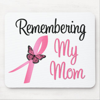 Remembering My Mom - Breast Cancer Awareness Mousepad