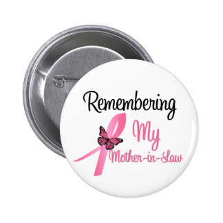 Remembering My Mother-in-Law - Breast Cancer 2 Inch Round Button