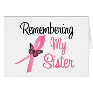 Remembering My Sister - Breast Cancer Awareness Greeting Cards