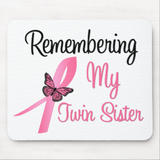 Remembering My Twin Sister - Breast Cancer Mouse Pad