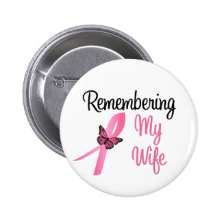 Remembering My Wife - Breast Cancer Awareness 2 Inch Round Button
