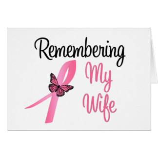 Remembering My Wife - Breast Cancer Awareness Greeting Cards