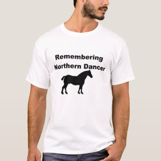 Remembering Northern dancer T-Shirt