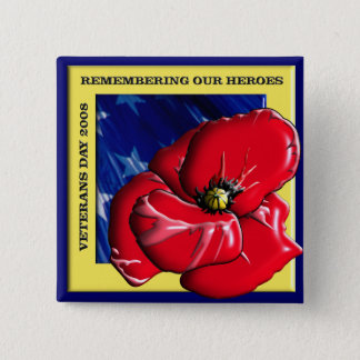Remembering Our Heroes Veterans Day 2008 Pinback Button
