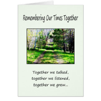 Remembering Our Times Together...(short version) Greeting Card