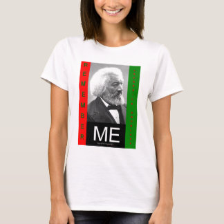 rememberMEfrederickDouglass T-Shirt