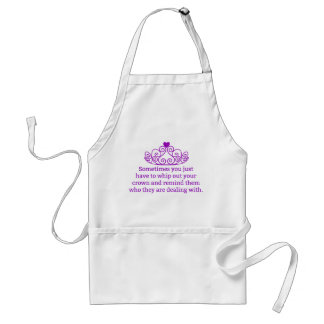 Remind Them Who They Are Dealing With Funny Crown Adult Apron