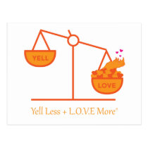 Remind Yourself to Yell Less   L.O.V.E. More! Postcard