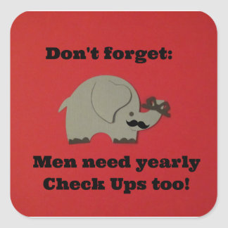 Reminder for men to get yearly check ups. square sticker