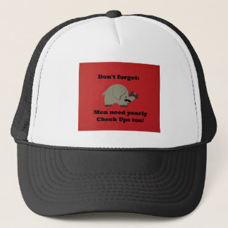 Reminder for men to get yearly check ups. trucker hat
