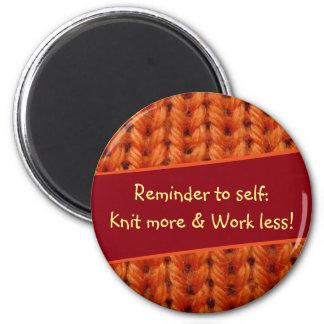 Reminder Knit More and Work Less Orange Knit K003 Magnet