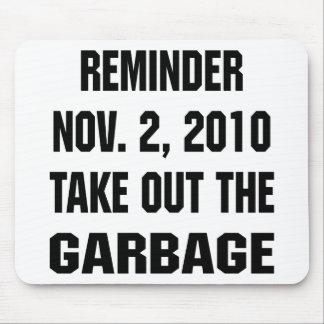Reminder Nov. 2, 2010 Take Out The Garbage Mousepad
