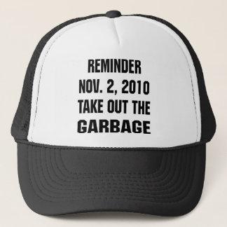Reminder Nov. 2, 2010 Take Out The Garbage Trucker Hat