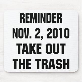 Reminder Nov. 2, 2010 Take Out The Trash Mouse Pad