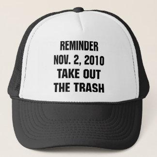Reminder Nov. 2, 2010 Take Out The Trash Trucker Hat