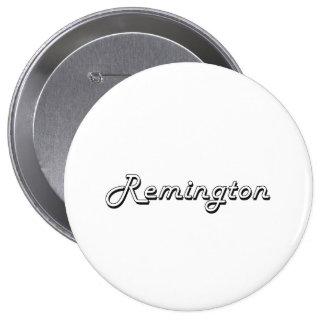 Remington Classic Retro Name Design 4 Inch Round Button