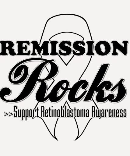 Remission Rocks - Retinoblastoma Awareness Tee Shirt