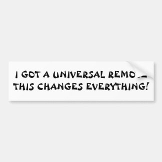 Remote Changes Everything   Fortune Cookie Style Bumper Sticker