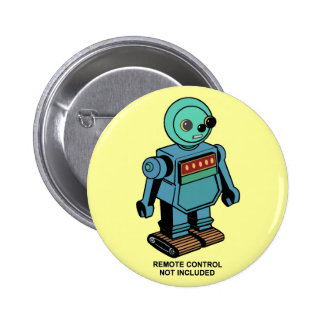 Remote Control Not Included Robot Pinback Button