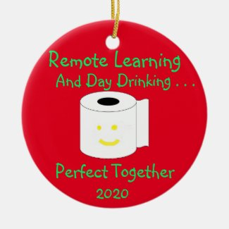 Remote Learning and Day Drinking Perfect Together Ceramic Ornament