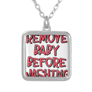 remove baby before washing, funny silver plated necklace