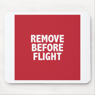 Remove Before Flight Mouse Pad