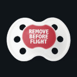 """Remove Before Flight Pacifier<br><div class=""""desc"""">Maybe you won&#39;t want to remove these items before flight!</div>"""