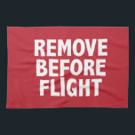 """Remove Before Flight Towel<br><div class=""""desc"""">Maybe you won&#39;t want to remove these items before flight!</div>"""