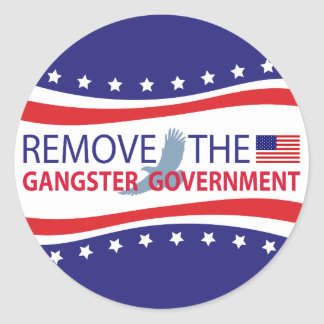 Remove The Gangster Government Classic Round Sticker