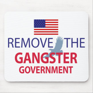 Remove The Gangster Government Mouse Pad