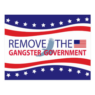 Remove The Gangster Government Post Card